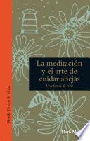 Libro de La Meditación Y El Arte De Cuidar Abejas