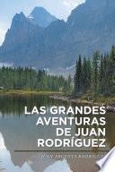 Libro de Las Grandes Aventuras De Juan Rodrguez
