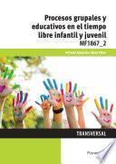 Libro de Procesos Grupales Y Educativos En El Tiempo Libre Infantil Y Juvenil