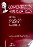 Libro de Comentarios Hipocráticos Sobre Cultura Y Saber Médico
