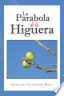 Libro de La Parabola De La Higuera