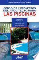 Libro de Consejos Y Proyectos Del Arquitecto Para Las Piscinas