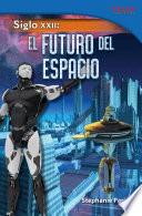 Libro de Siglo Xxii: El Futuro Del Espacio (22nd Century: Future Of Space)