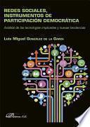Libro de Redes Sociales, Instrumentos De Participación Democrática. Análisis De Las Tecnologías Implicadas Y Nuevas Tendencias