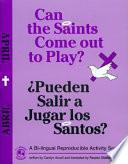 Libro de Can The Saints Come Out To Play?/¿pueden Salir A Jugar Los Santos?