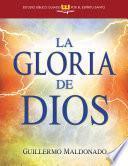 Libro de La Gloria De Dios, Estudio Bíblico Guiado Por El Espíritu Santo