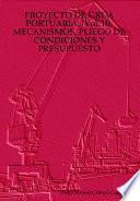 Libro de Proyecto De Grua Portuaria. Mecanismos, Pliego De Condiciones Y Presupuesto