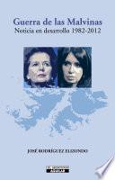 Libro de Guerra De Las Malvinas. Noticia En Desarrollo 1982   2012