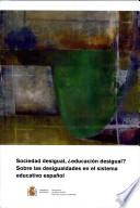 Libro de Sociedad Desigual, ¿educación Desigual? Sobre Las Desigualdades En El Sistema Educativo Español
