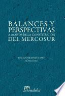 Libro de Balances Y Perspectivas A 20 Años De La Constitución Del Mercosur