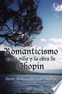 Libro de Romanticismo En La Vida Y La Obra De Chopin