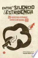 Libro de Entre El Silencio Y La Estridencia. 25 Protestas Literarias Sobre El México Del 68