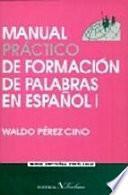 Libro de Manual Práctico De Formación De Palabras En Español I