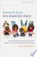 Libro de Educar En La Era De La DispersiÓn Digital