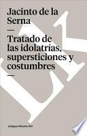 Libro de Tratado De Las Idolatrías, Supersticiones Y Costumbres