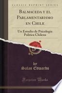 Libro de Balmaceda Y El Parlamentarismo En Chile