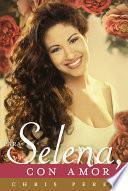 Libro de Para Selena, Con Amor