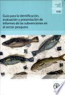 Libro de Guía Para La Identificación, Evaluación Y Presentación De Informes De Las Subvenciones En El Sector Pesquero[