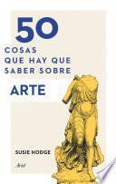 Libro de 50 Cosas Que Hay Que Saber Sobre Arte