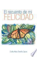 Libro de El Recuento De Mi Felicidad