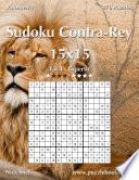 Libro de Sudoku Contra Rey 15×15   De Fácil A Experto   Volumen 4   276 Puzzles