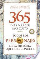 Libro de Todos Los Personajes De La Historia Que Debes Conocer. 365 Días Para Ser Más Cul