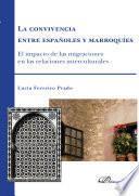 Libro de La Convivencia Entre Españoles Y Marroquíes. El Impacto De Las Migraciones En Las Relaciones Internacionales