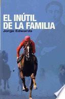 Libro de El Inutil De La Familia/ The Worthless One In The Family