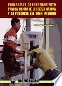 Libro de Programas De Entrenamiento Para La Mejora De La Fuerza Máxima Y La Potencia Del Tren Inferior