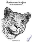 Libro de Gatos Salvajes Libro Para Colorear Para Adultos 1