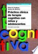 Libro de Práctica Clínica De Terapia Cognitiva Con Niños Y Adolescentes