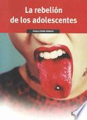 Libro de La Rebelion De Los Adolescentes/how To Keep You Teenager From Driving You Crazy