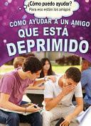 Libro de Cómo Ayudar A Un Amigo Que Está Deprimido (helping A Friend Who Is Depressed)