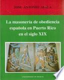 Libro de La Masonería De Obediencia Española En Puerto Rico, En El Siglo Xix