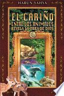 Libro de El CariÑo Entre Los Animales Revela La Obra De Dios