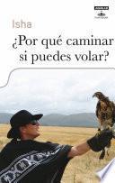 Libro de ¿por Qué Caminar Si Puedes Volar?
