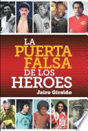 Libro de La Puerta Falsa De Los Héroes