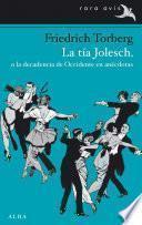 Libro de La Tía Jolesch, O La Decadencia De Occidente En Anécdotas