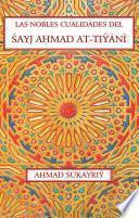 Libro de Las Nobles Cualidades Del Šayj Ahmad At Tiyani