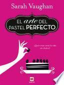 Libro de El Arte Del Pastel Perfecto