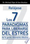 Libro de Relájese. Los 7 Paradigmas Para Liberarse Del Estrés
