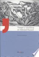 Libro de Tiempo Y Conciencia En Edmund Husserl