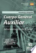 Libro de Cuerpo General Auxiliar. Administración Del Estado. Psicotécnico Y Ortografía.