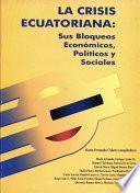 Libro de La Crisis Ecuatoriana: Sus Bloqueos Económicos Y Sociales
