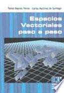 Libro de Espacios Vectoriales Paso A Paso