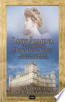Libro de Lady Almina Y La Verdadera Downton Abbey