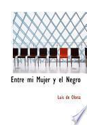 Libro de Entre Mi Mujer Y El Negro