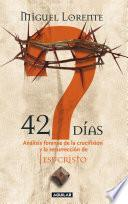 Libro de 42 Días. Análisis Forense De La Crucifixión Y La Resurrección De Jesucristo