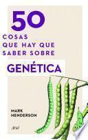 Libro de 50 Cosas Que Hay Que Saber Sobre Genética