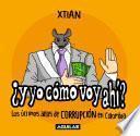 Libro de ¿y Yo Cómo Voy Ahí? Los últimos Años De Corrupción En Colombia